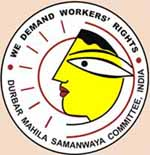 We demand Worker's Rights, Durbar Mahila Samanwaya Committee, India